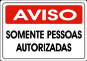 Placa Em Ps Sinal/adv - Aviso Somente Pessoas Autorizadas 20x30 6800 S-215
